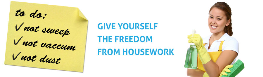Give yourself the freedom from housework